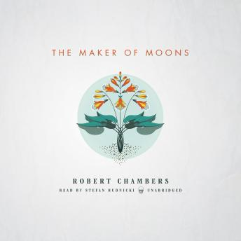 Maker of Moons, Robert W. Chambers