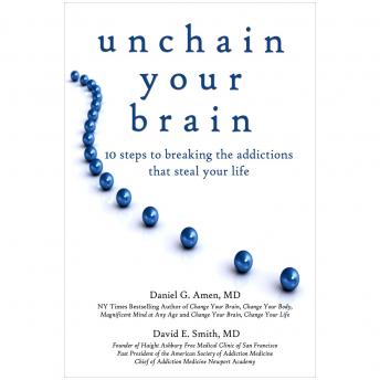 Unchain Your Brain: 10 Steps to Breaking the Addictions That Steal Your Life