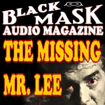 Missing Mr. Lee: Black Mask Audio Magazine, Hugh B. Cave