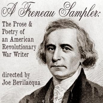 Freneau Sampler: The Prose and Poetry of Revolutionary War Writer Philip Freneau, Philip Freneau, Joe Bevilacqua