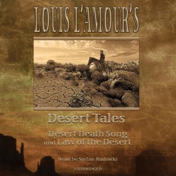 Louis L'Amour's Desert Tales: Law of the Desert and Desert Death Song, Louis L' Amour, Louis L'Amour