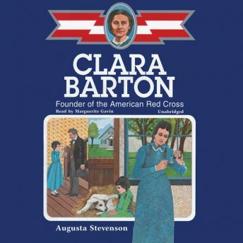 Clara Barton: Founder of the American Red Cross: The Childhood of Famous Americans Series, Augusta Stevenson