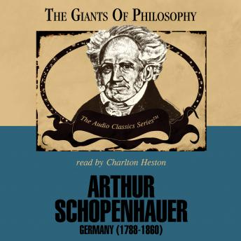 Arthur Schopenhauer: The Giants of Philosophy Series