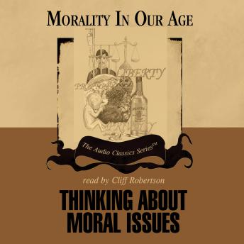 Thinking About Moral issues, Dr. Richard DeGeorge