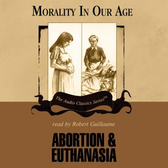 Abortion and Euthanasia, Dr. David James