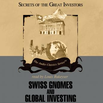 Swiss Gnomes and Global Investing, Alex Green, Ron Holland