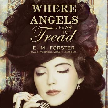 Where Angels Fear to Tread, E.M. Forster