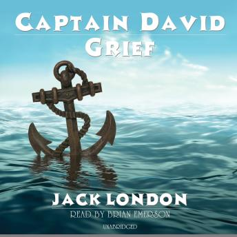 Captain David Grief, Jack London