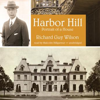 Download Harbor Hill: Portrait of a House by Richard Guy Wilson