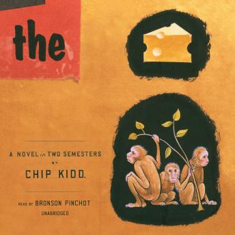 Cheese Monkeys: A Novel in Two Semesters, Chip Kidd