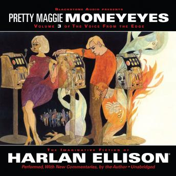 Voice from the Edge, Vol. 3: Pretty Maggie Moneyeyes, Harlan Ellison