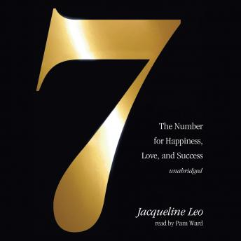 Seven: The Number for Happiness, Love, and Success, Jacqueline Leo