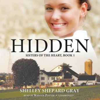 Download Hidden: Sisters of the Heart, Book 1 by Shelley Shepard Gray