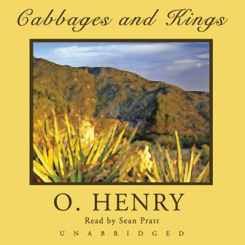 Cabbages and Kings, O. Henry