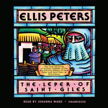 Leper of Saint Giles: The Fifth Chronicle of Brother Cadfael, Ellis Peters
