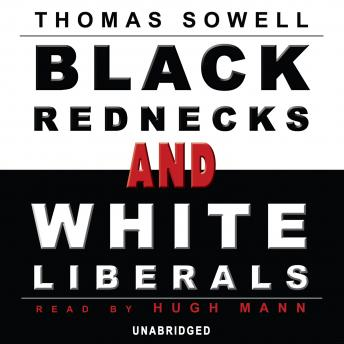 Download Black Rednecks and White Liberals by Thomas Sowell