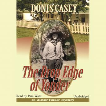 Drop Edge of Yonder: An Alafair Tucker Mystery, Donis Casey