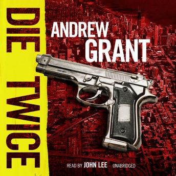Die Twice: A David Trevellyan Novel, Andrew Grant