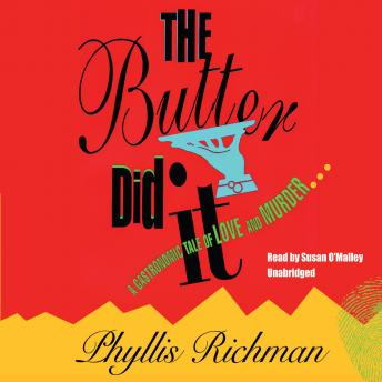 Butter Did It: A Gastronomic Tale of Love and Murder, Phyllis Richman