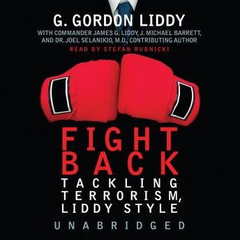Fight Back: Tackling Terrorism, Liddy Style, G. Gordon Liddy