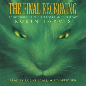 The Final Reckoning: The Deptford Mice Trilogy, Book 3