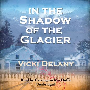 In the Shadow of the Glacier, Vicki Delany