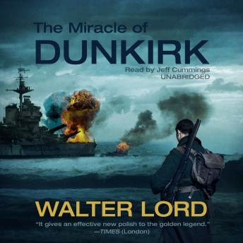 Miracle of Dunkirk, Walter Lord