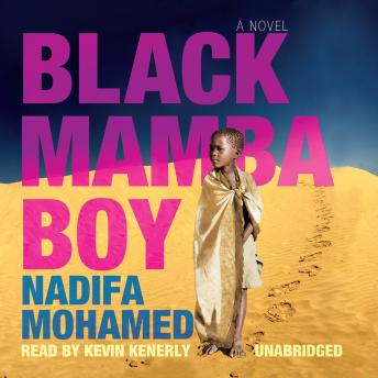 Black Mamba Boy: A Novel, Nadifa Mohamed