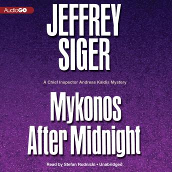 Mykonos after Midnight: A Chief Inspector Andreas Kaldis Mystery