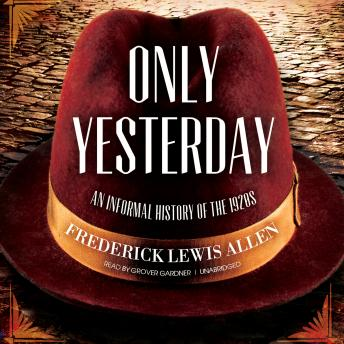 Only Yesterday: An Informal History of the 1920s sample.