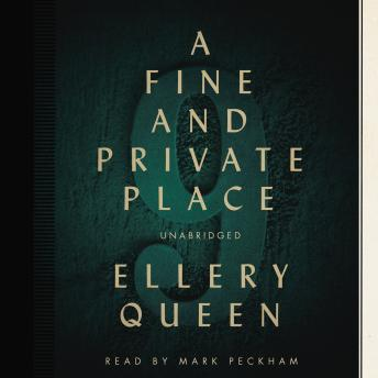 Fine and Private Place, Ellery  Jr. Queen