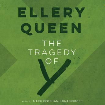 Tragedy of Y: The Second Drury Lane Mystery, Ellery  Jr. Queen