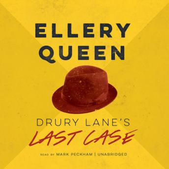 Drury Lane's Last Case, Ellery  Jr. Queen