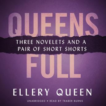 Queens Full: Three Novelets and a Pair of Short Shorts
