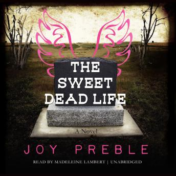 Sweet Dead Life: A Novel, Joy Preble