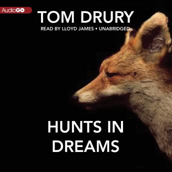 Hunts in Dreams, Tom Drury