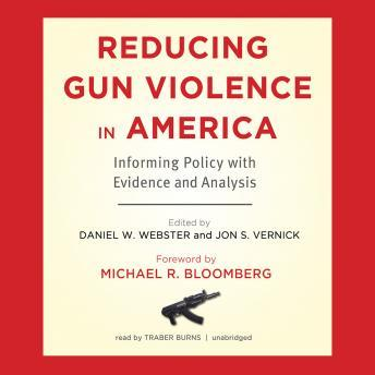 Download Reducing Gun Violence in America: Informing Policy with Evidence and Analysis by Daniel W. Webster, Jon S. Vernick