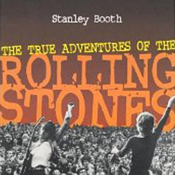 True Adventures of the Rolling Stones, Stanley Booth