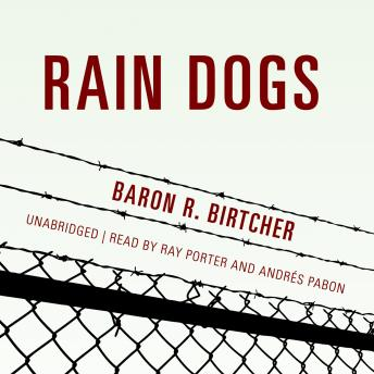 Rain Dogs, Baron R. Birtcher
