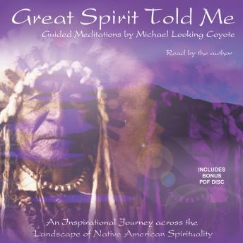 Great Spirit Told Me, Michael Looking Coyote