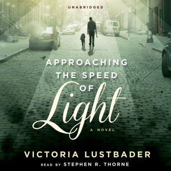 Approaching the Speed of Light: A Novel, Victoria Lustbader