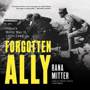 Download Forgotten Ally: China's World War II, 1937–1945 by Rana Mitter