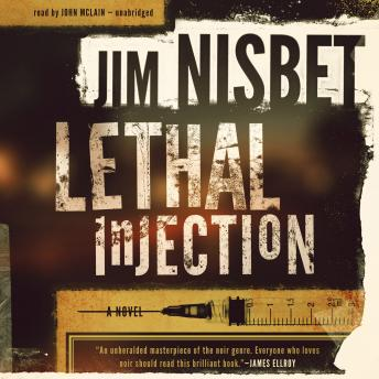 Lethal Injection: A Novel, Jim Nisbet