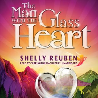 The Man with the Glass Heart: A Fable
