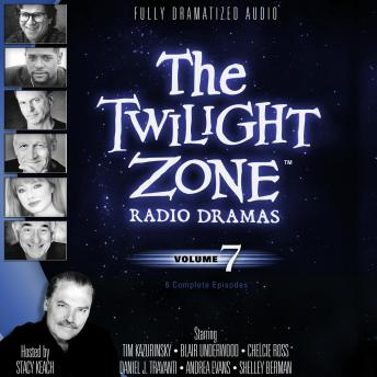 Twilight Zone Radio Dramas, Volume 7, Various Authors