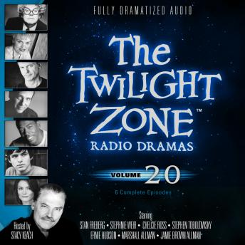 Twilight Zone Radio Dramas, Volume 20, Various Authors