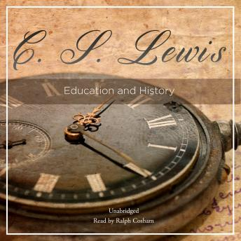Education and History, C.S. Lewis