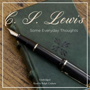 Some Everyday Thoughts, C.S. Lewis