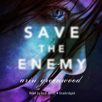 Save the Enemy, Arin Greenwood