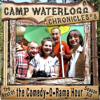 The Camp Waterlogg Chronicles 8: The Best of the Comedy-O-Rama Hour, Season 6